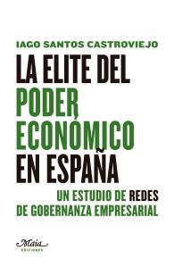 La élite del poder económico en España. Un estudio de redes de gobernanza empresarial
